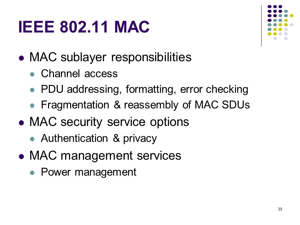 IEEE 802.11 MAC MAC sublayer responsibilities