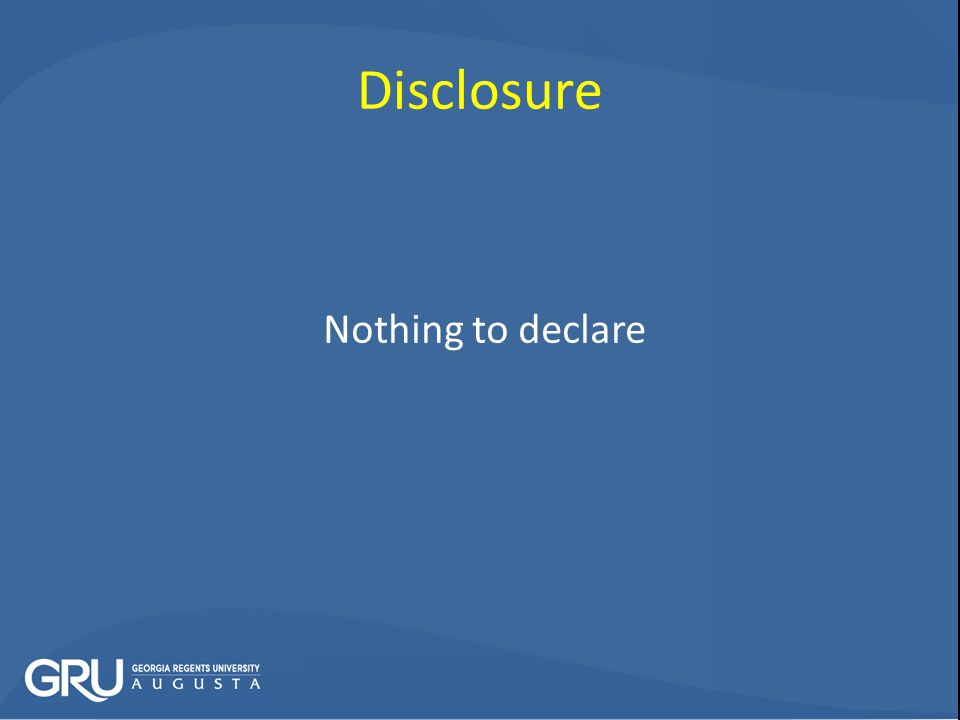 Disclosure Nothing to declare