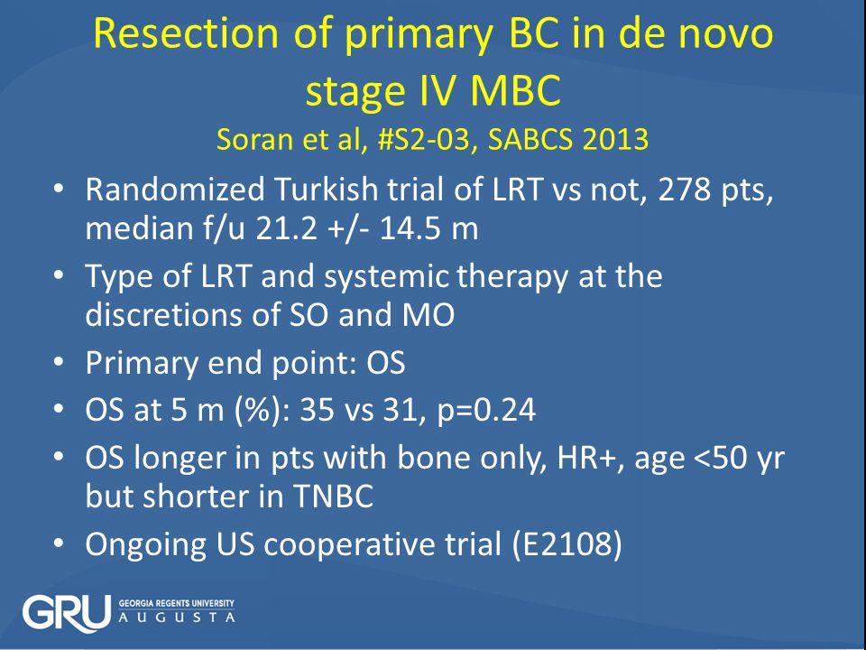 Resection of primary BC in de novo stage IV MBC Soran et al, #S2-03, SABCS 2013