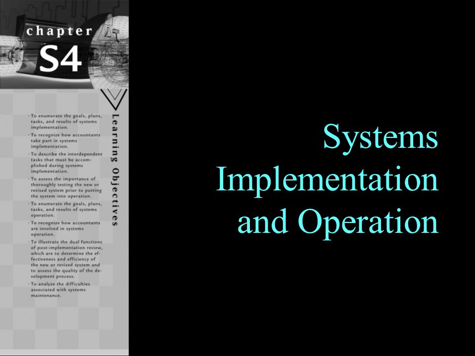 Systems Implementation and Operation