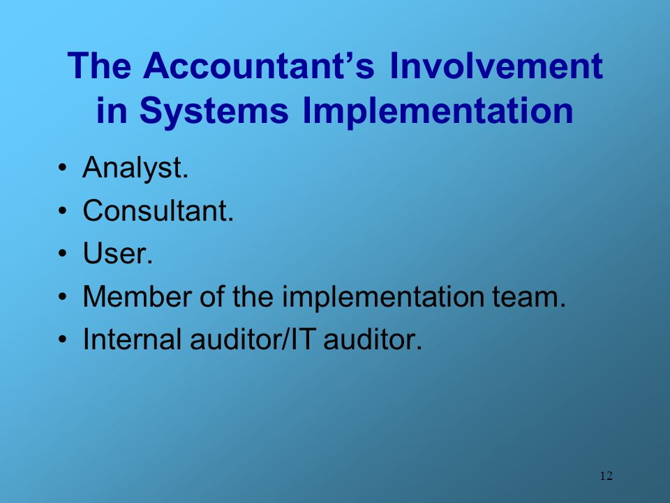 The Accountant's Involvement in Systems Implementation