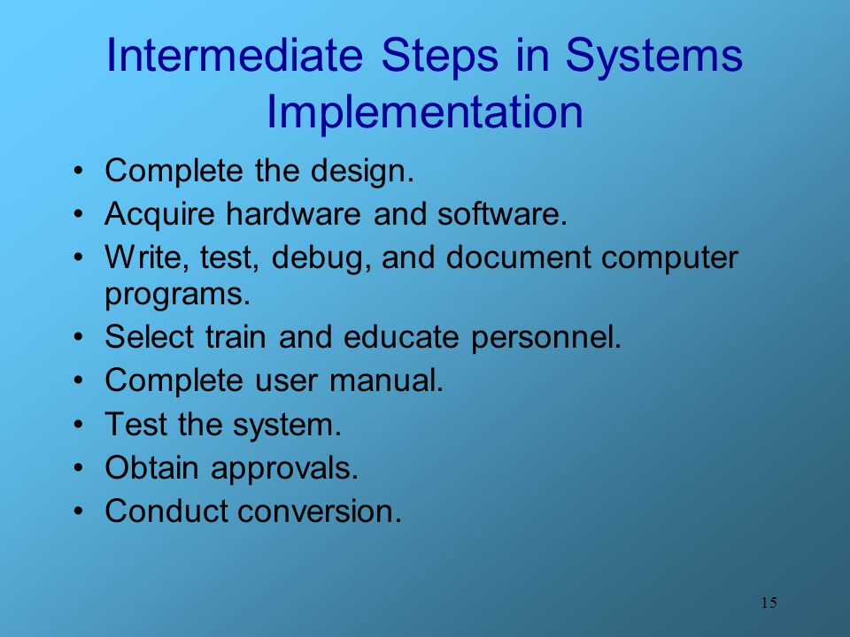 Intermediate Steps in Systems Implementation