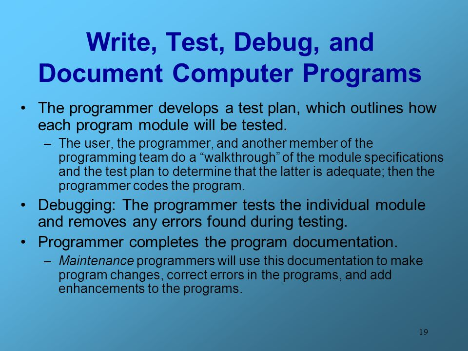 Write, Test, Debug, and Document Computer Programs