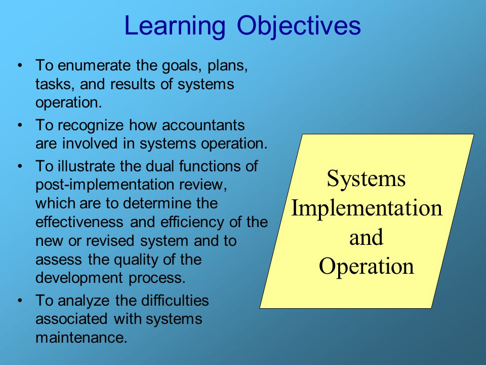 Learning Objectives Systems Implementation and Operation