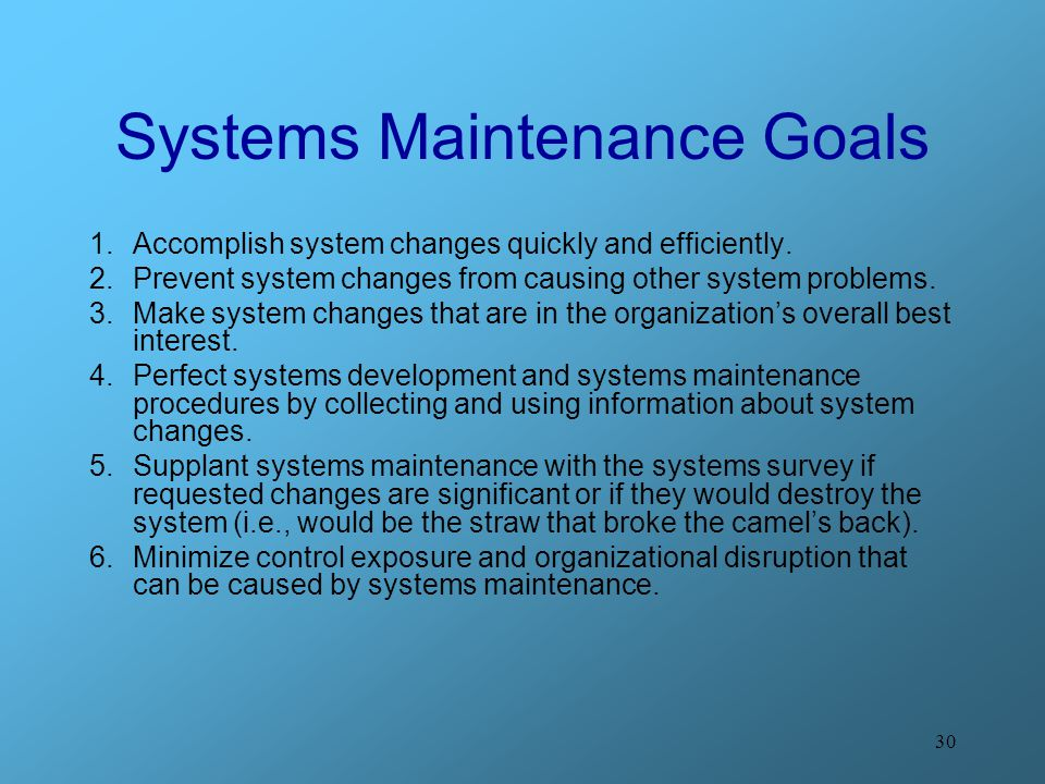 Systems Maintenance Goals
