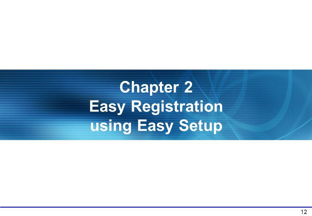 Chapter 2 Easy Registration using Easy Setup
