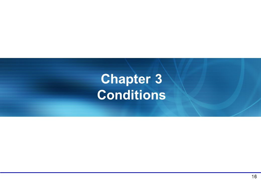 Chapter 3 Conditions 16