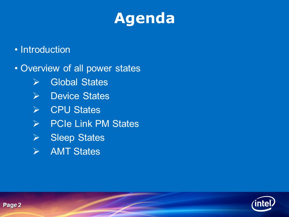 Agenda Introduction Overview of all power states Global States