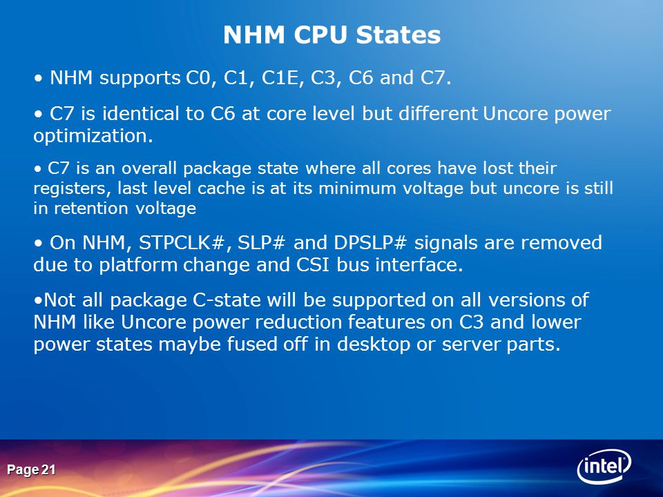 NHM CPU States NHM supports C0, C1, C1E, C3, C6 and C7.