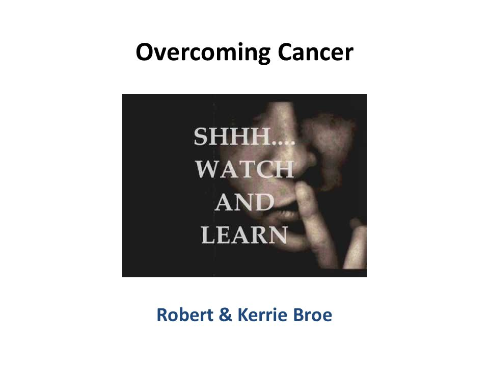 Overcoming Cancer Robert & Kerrie Broe