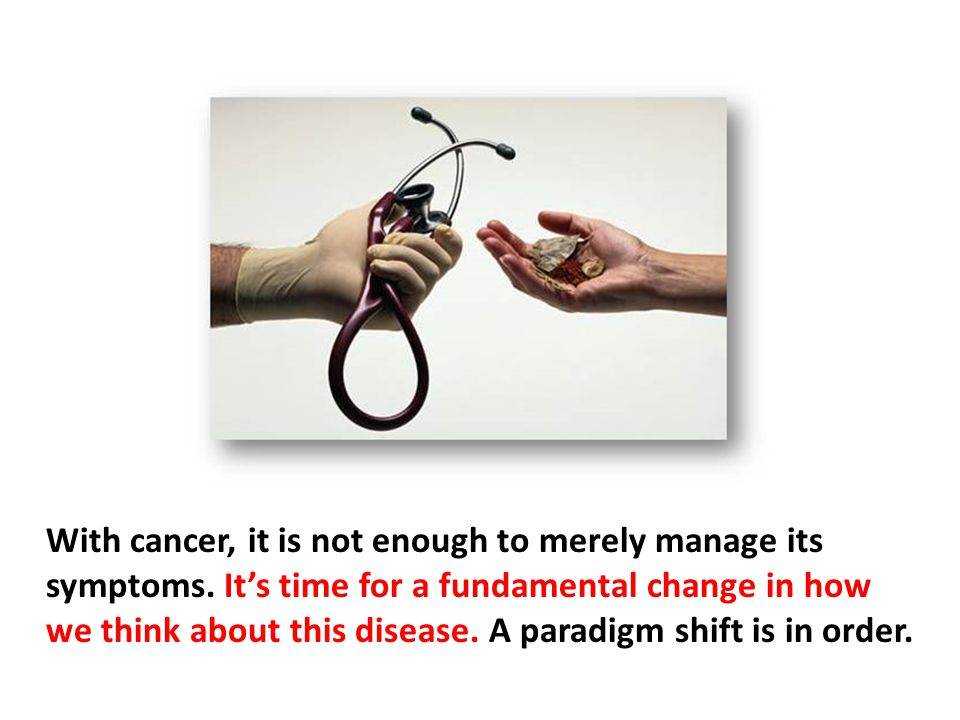 With cancer, it is not enough to merely manage its symptoms