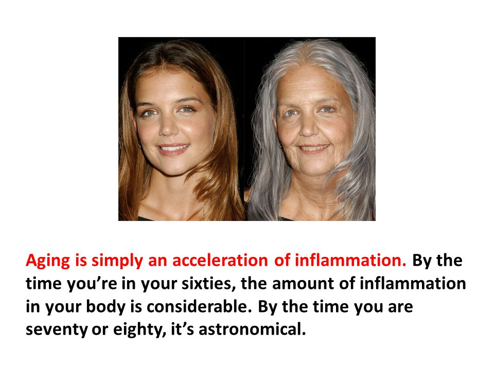 Aging is simply an acceleration of inflammation