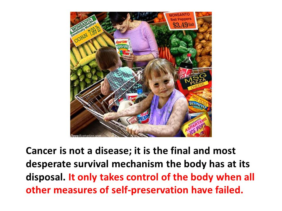 Cancer is not a disease; it is the final and most desperate survival mechanism the body has at its disposal. It only takes control of the body when all other measures of self-preservation have failed.