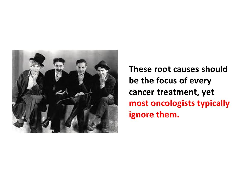 These root causes should be the focus of every cancer treatment, yet most oncologists typically ignore them.