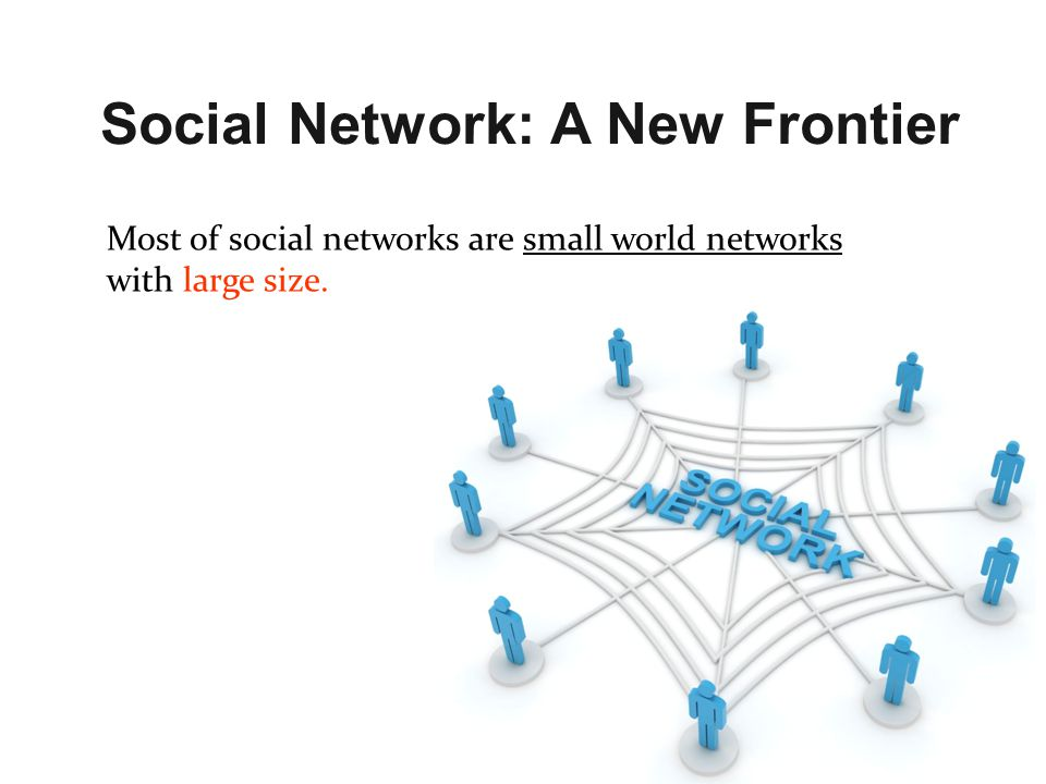 Social Network: A New Frontier