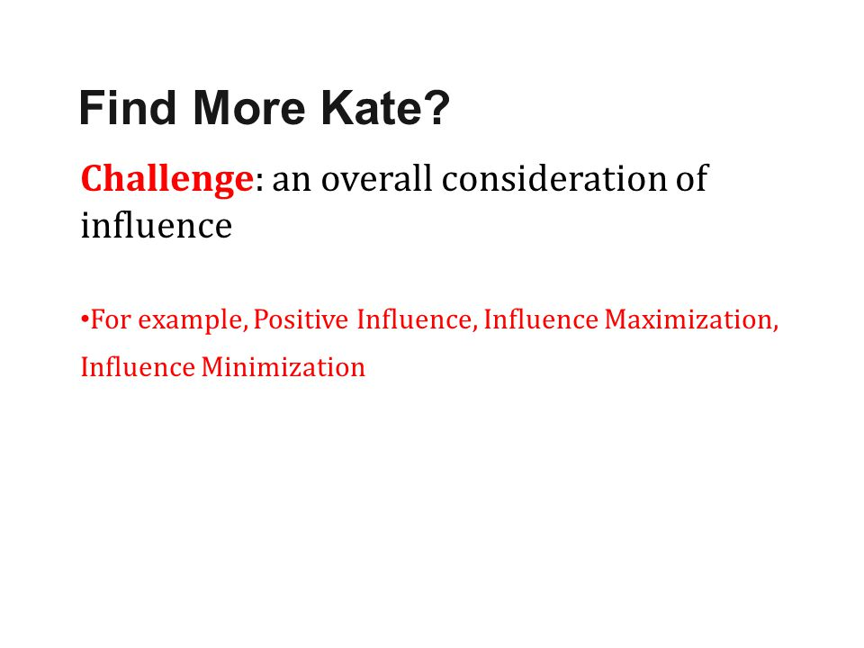 Find More Kate Challenge: an overall consideration of influence