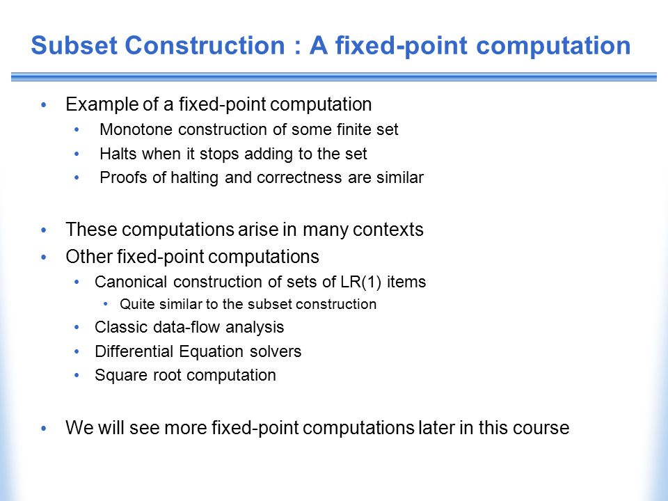 Subset Construction : A fixed-point computation