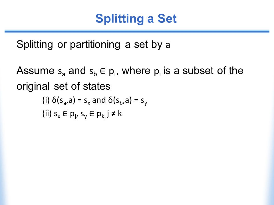 Splitting a Set Splitting or partitioning a set by a