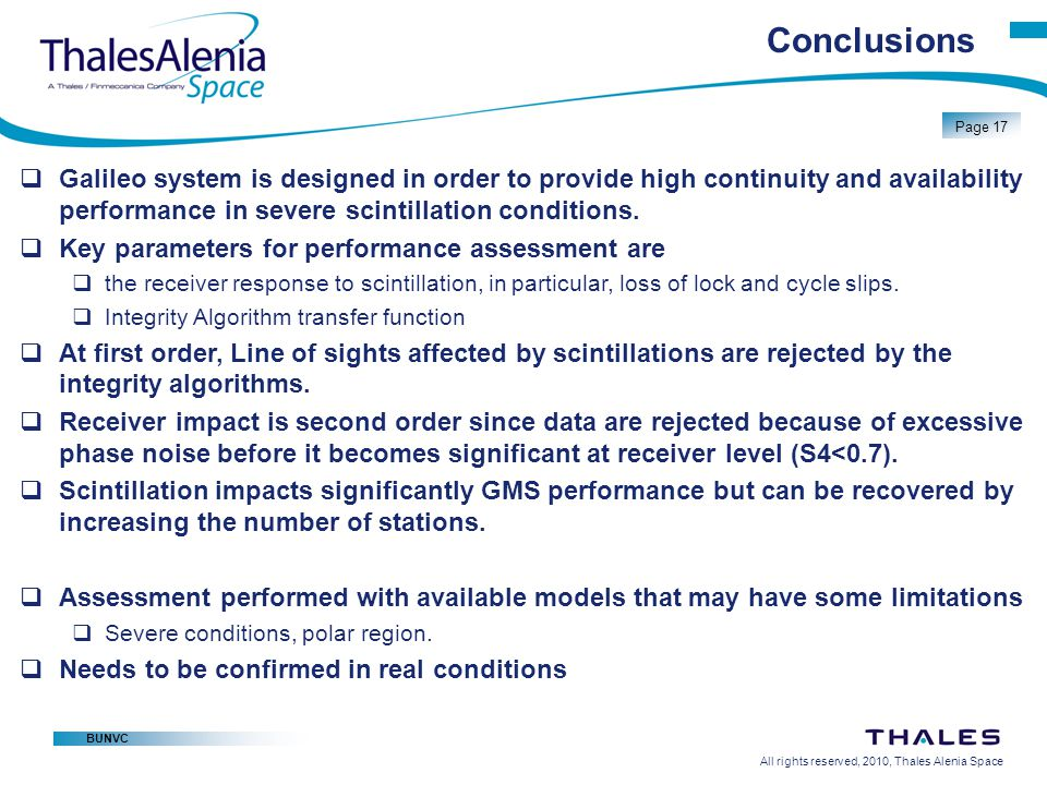 Conclusions Galileo system is designed in order to provide high continuity and availability performance in severe scintillation conditions.