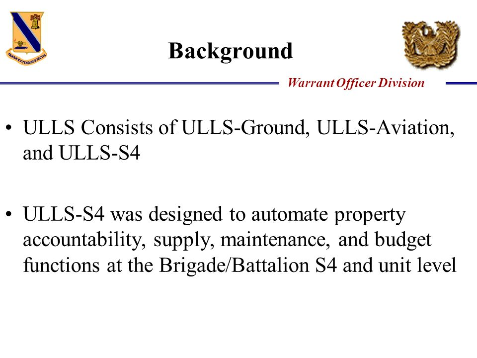 Background ULLS Consists of ULLS-Ground, ULLS-Aviation, and ULLS-S4