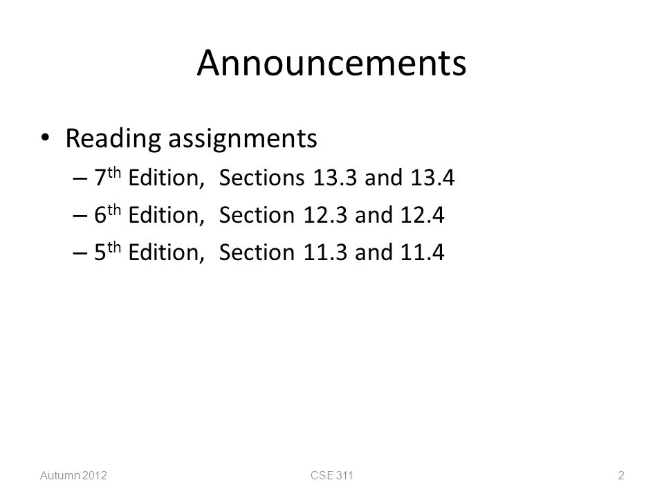 Announcements Reading assignments 7th Edition, Sections 13.3 and 13.4