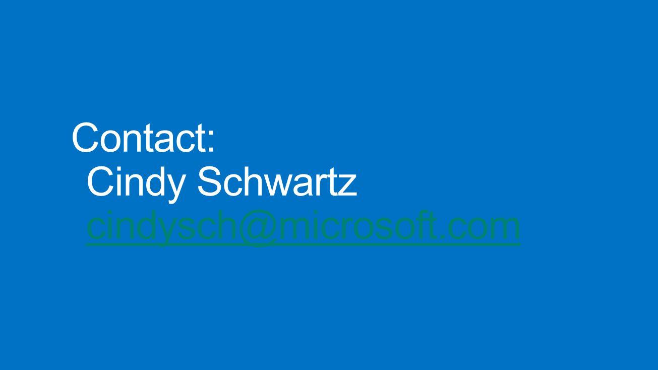 Contact: Cindy Schwartz cindysch@microsoft.com
