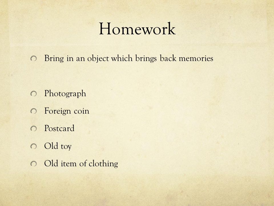 Homework Bring in an object which brings back memories Photograph