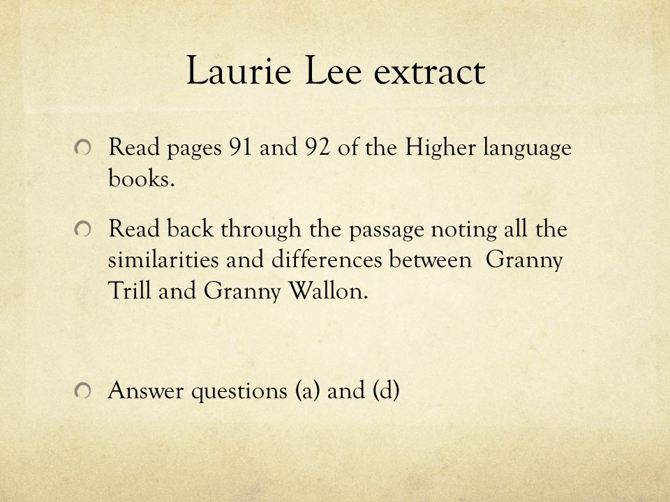 Laurie Lee extract Read pages 91 and 92 of the Higher language books.