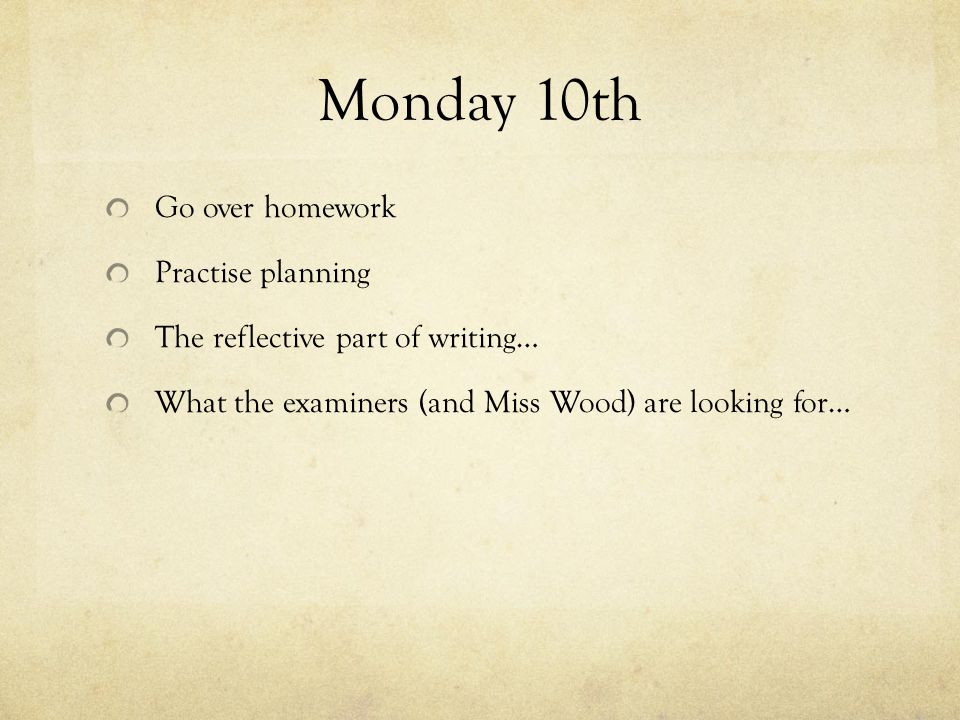 Monday 10th Go over homework Practise planning