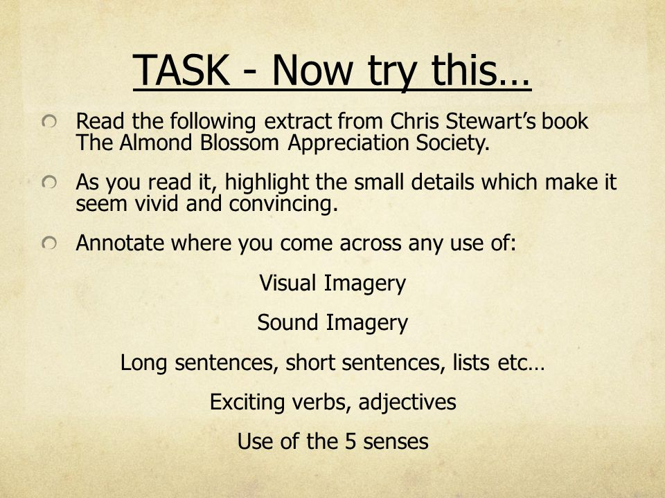 TASK - Now try this… Read the following extract from Chris Stewart's book The Almond Blossom Appreciation Society.