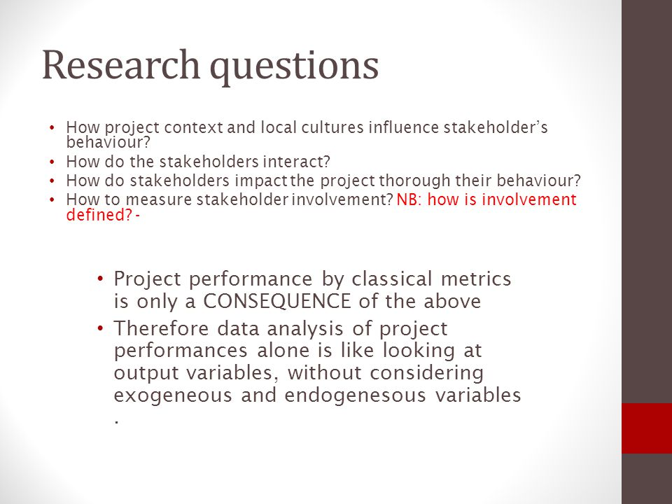 Research questions How project context and local cultures influence stakeholder's behaviour How do the stakeholders interact