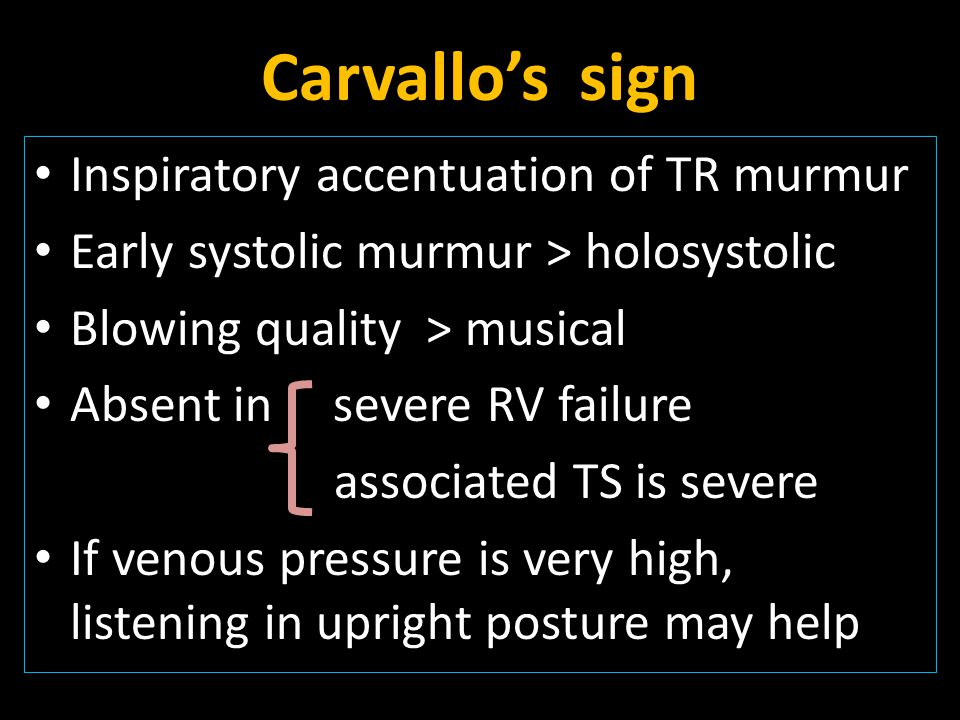 Carvallo's sign Inspiratory accentuation of TR murmur