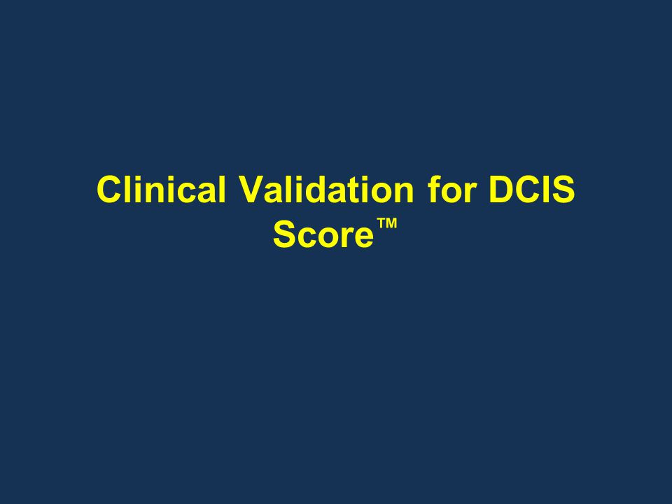 Clinical Validation for DCIS Score™