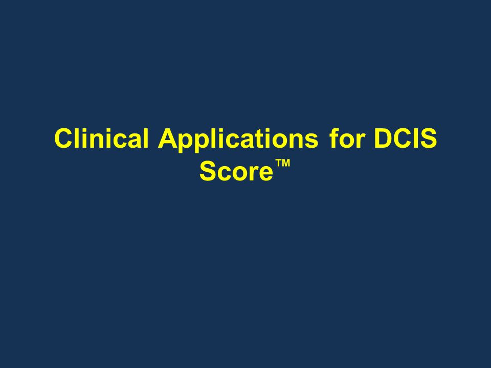 Clinical Applications for DCIS Score™