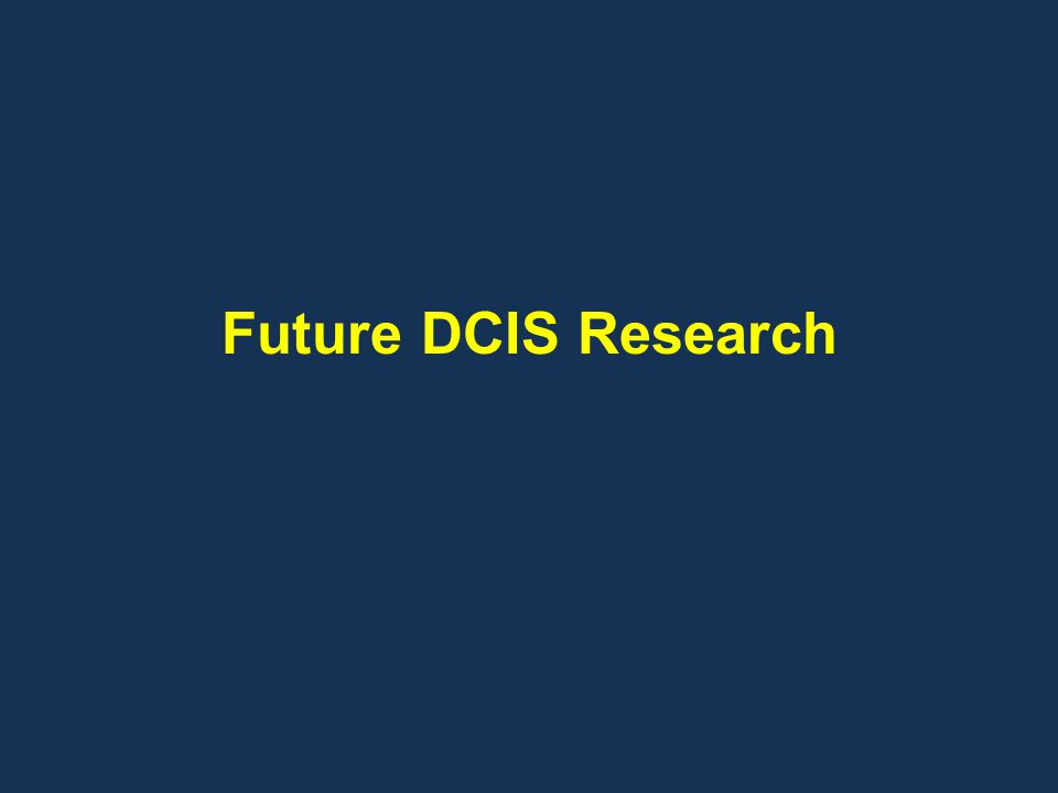 Future DCIS Research