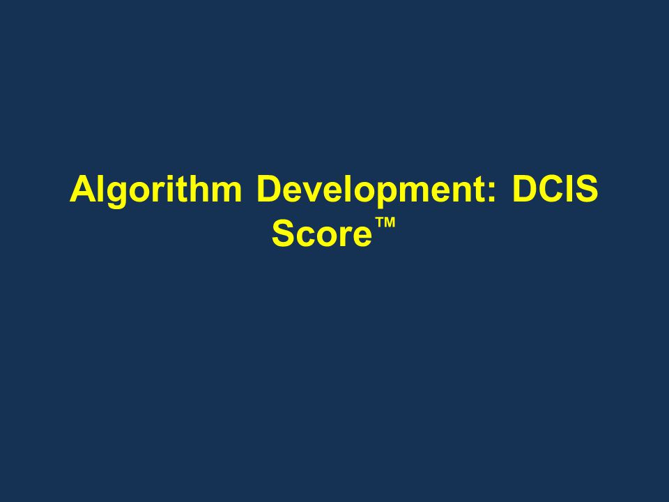 Algorithm Development: DCIS Score™
