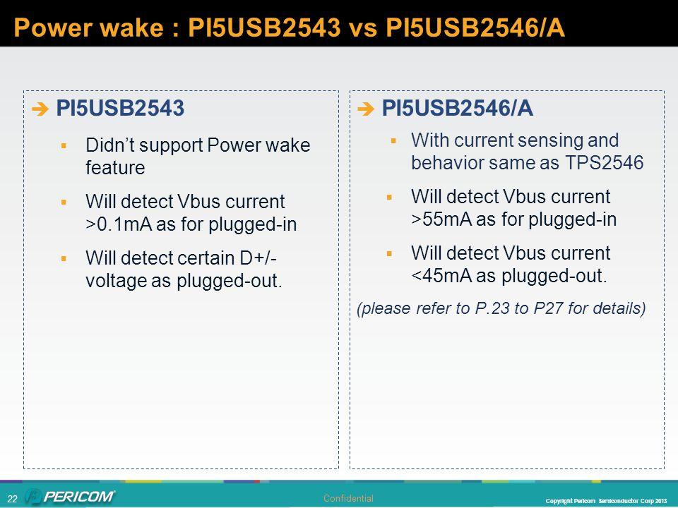 Power wake : PI5USB2543 vs PI5USB2546/A