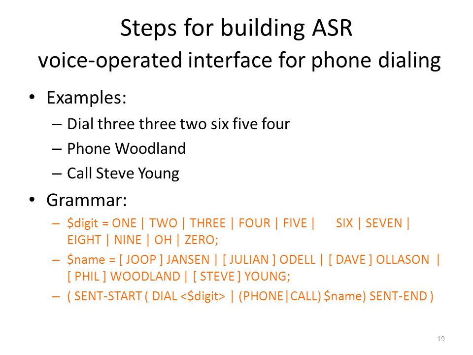 Steps for building ASR voice-operated interface for phone dialing