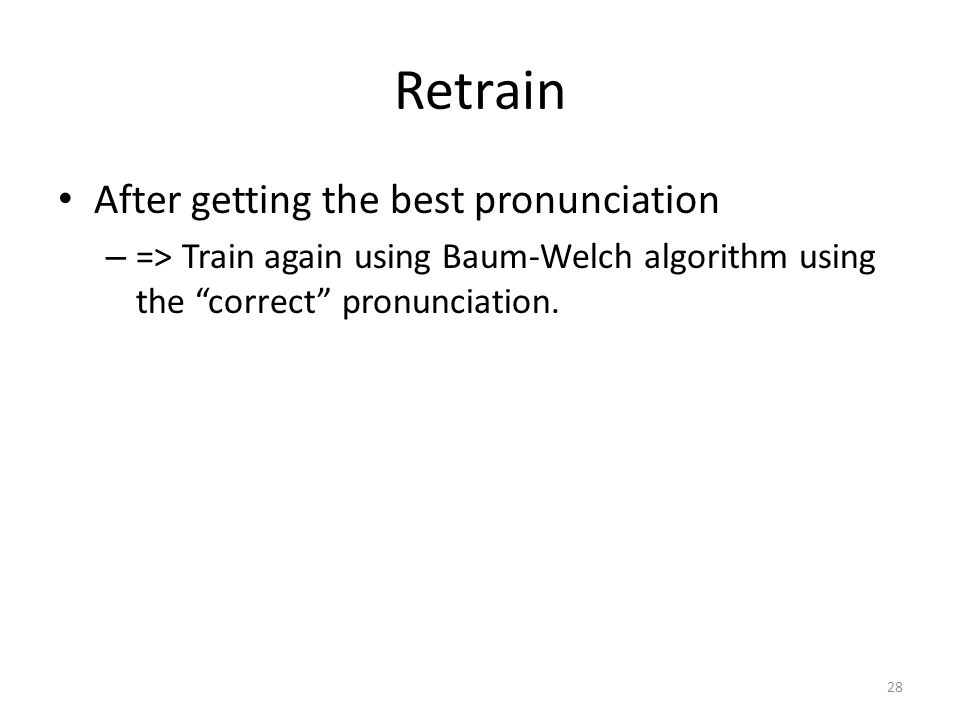 Retrain After getting the best pronunciation