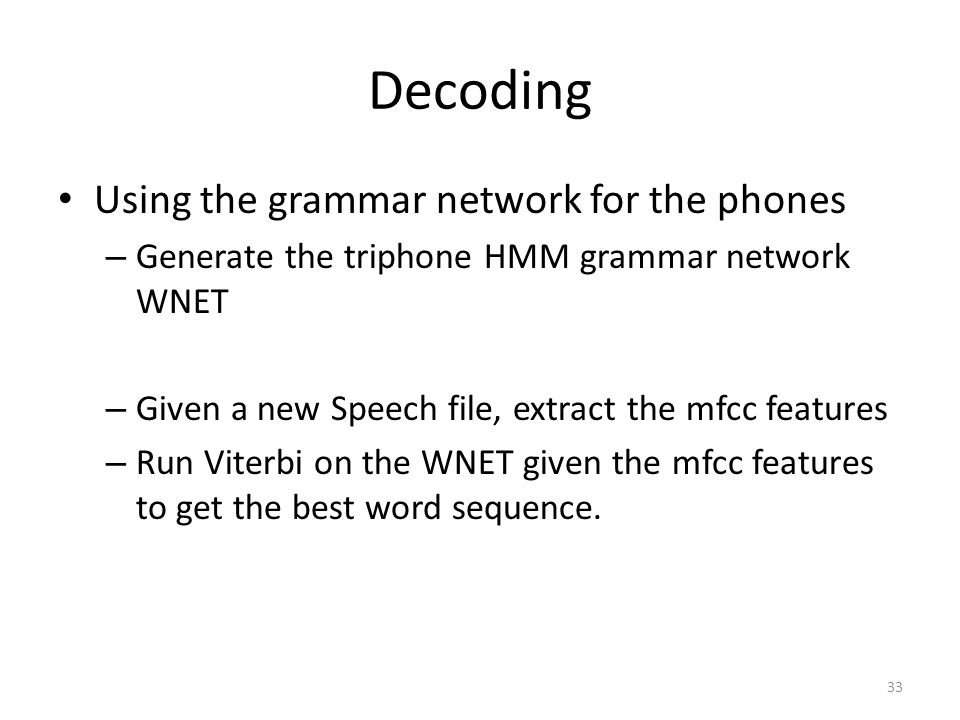 Decoding Using the grammar network for the phones