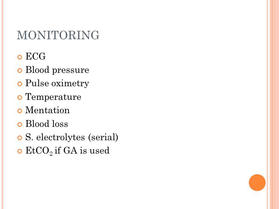 MONITORING ECG Blood pressure Pulse oximetry Temperature Mentation