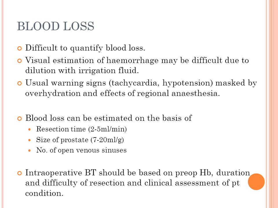 BLOOD LOSS Difficult to quantify blood loss.