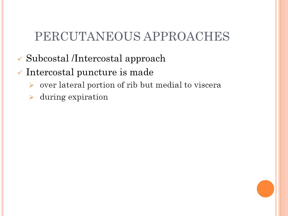 PERCUTANEOUS APPROACHES