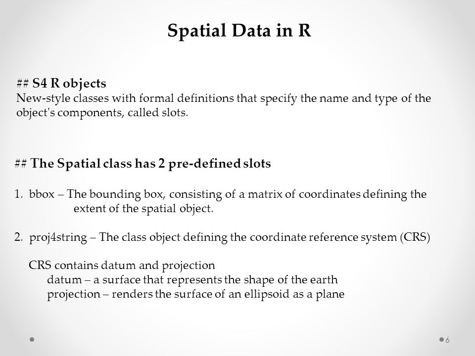 Spatial Data in R ## S4 R objects
