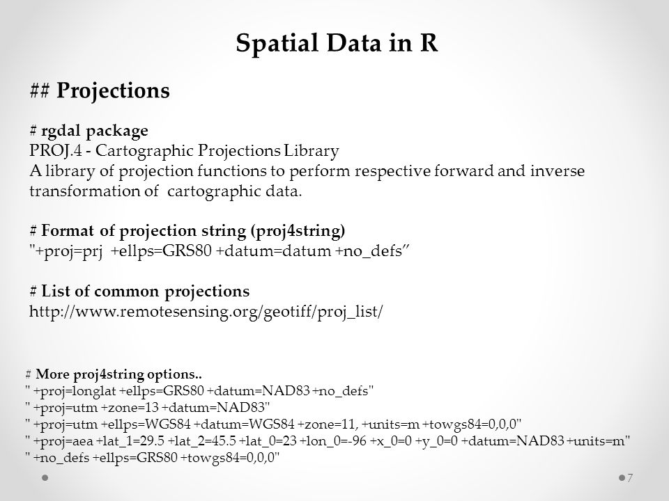 Spatial Data in R ## Projections # rgdal package