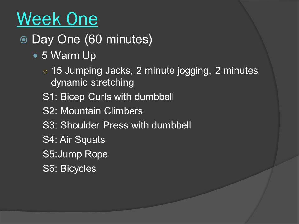 Week One Day One (60 minutes) 5 Warm Up