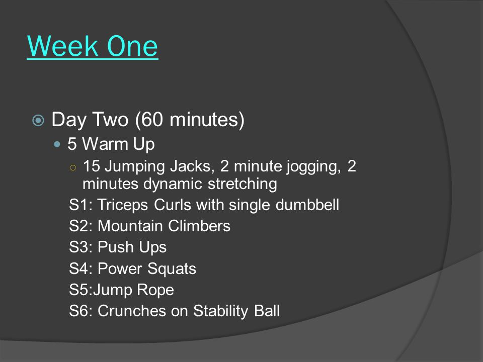 Week One Day Two (60 minutes) 5 Warm Up
