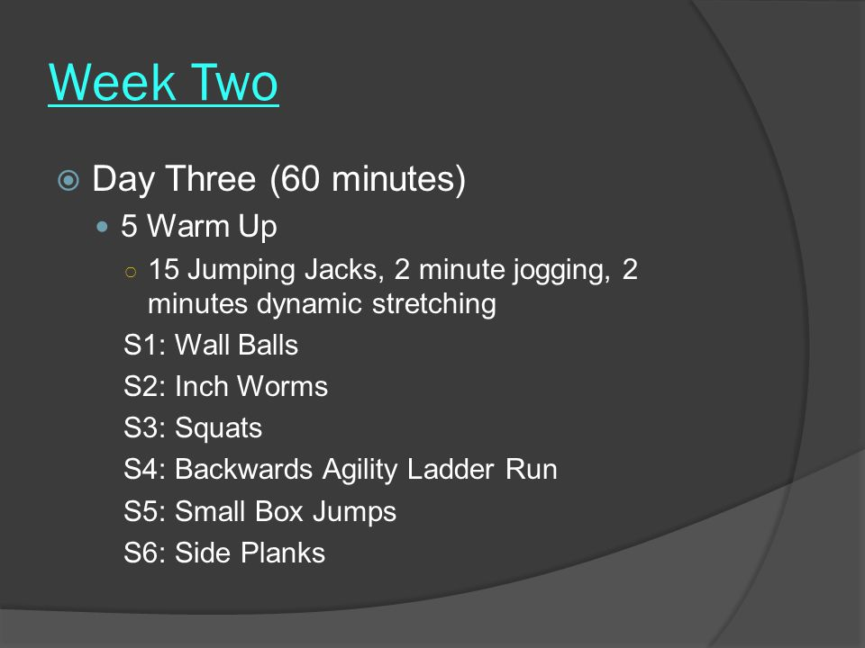 Week Two Day Three (60 minutes) 5 Warm Up