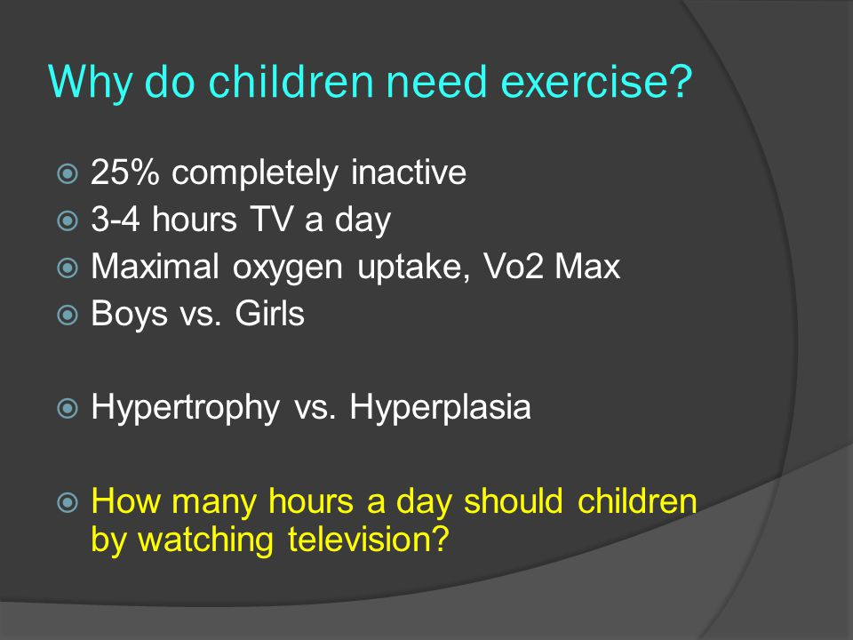 Why do children need exercise