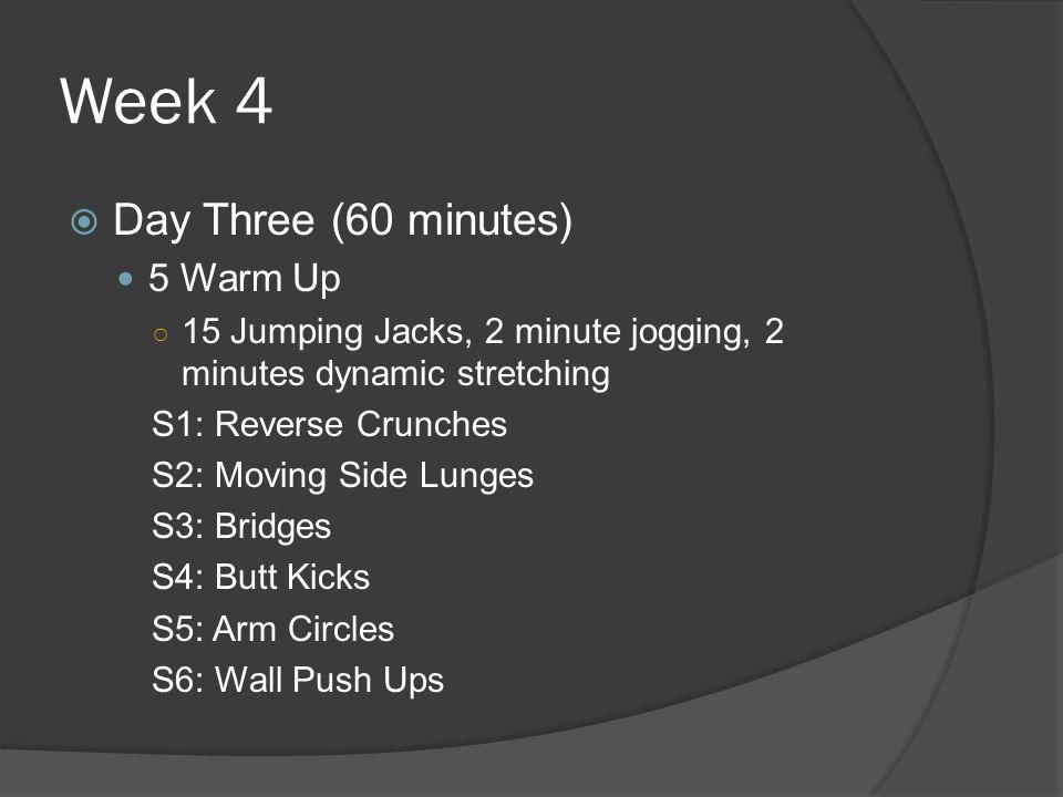 Week 4 Day Three (60 minutes) 5 Warm Up